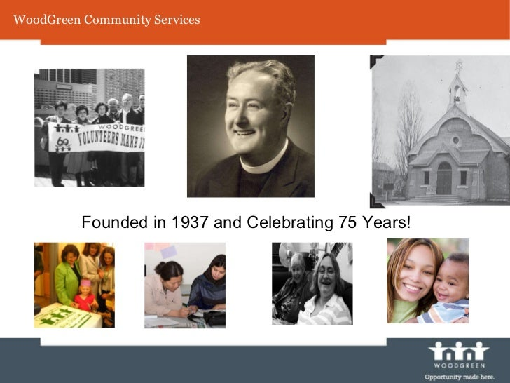 WoodGreen Community Services Founded in 1937 and Celebrating 75 Years!