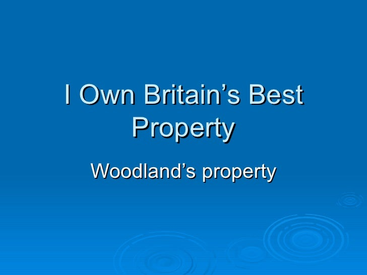 I Own Britain's Best Property Woodland's property