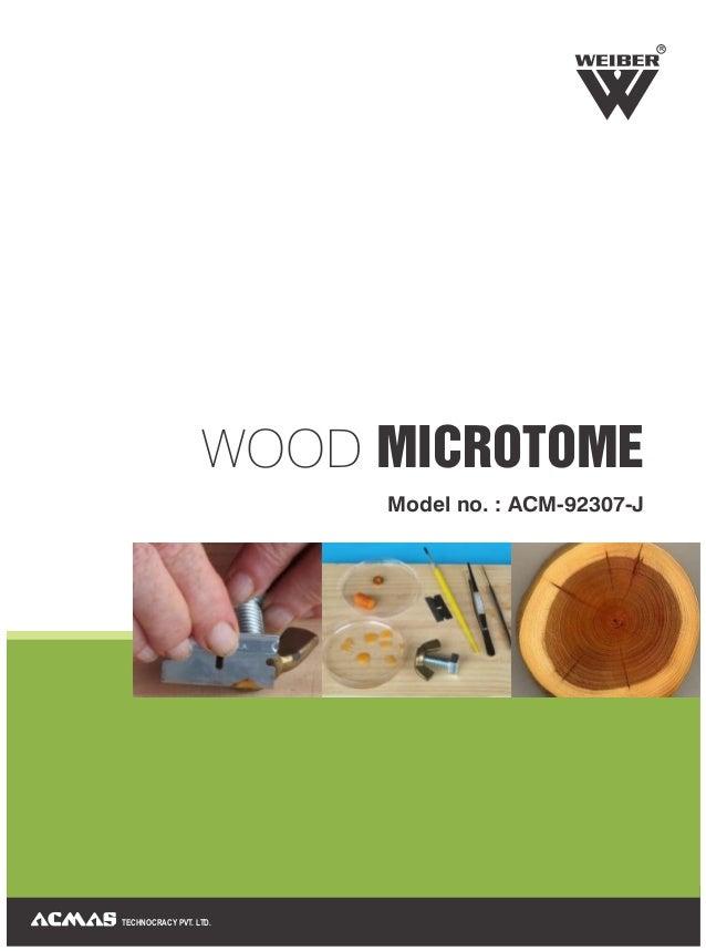 WOOD MICROTOME TECHNOCRACY PVT. LTD. R Model no. : ACM-92307-J