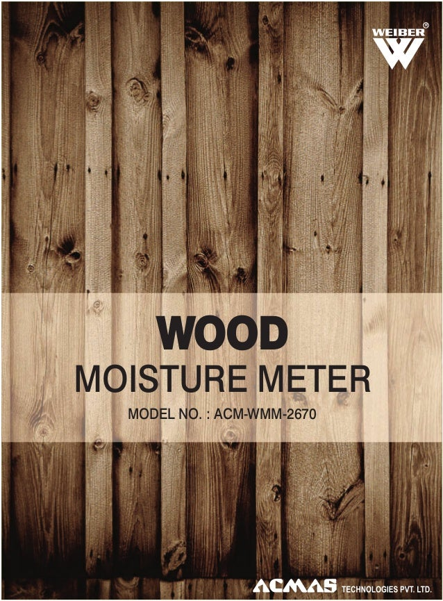 R  WOOD MOISTURE METER MODEL NO. : ACM-WMM-2670