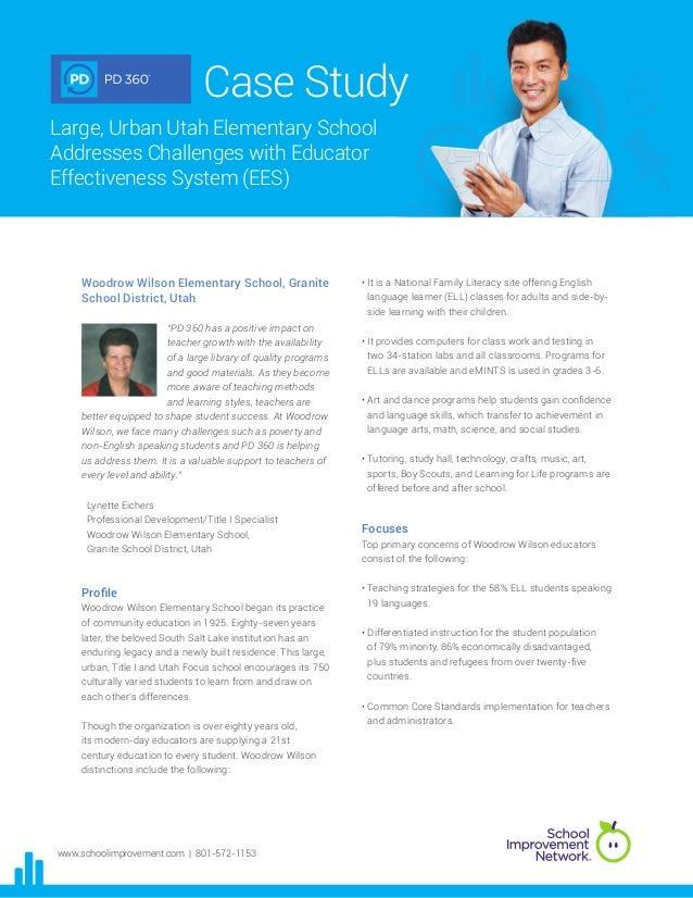 Case StudyLarge, Urban Utah Elementary SchoolAddresses Challenges with EducatorEffectiveness System (EES)    Woodrow Wilso...