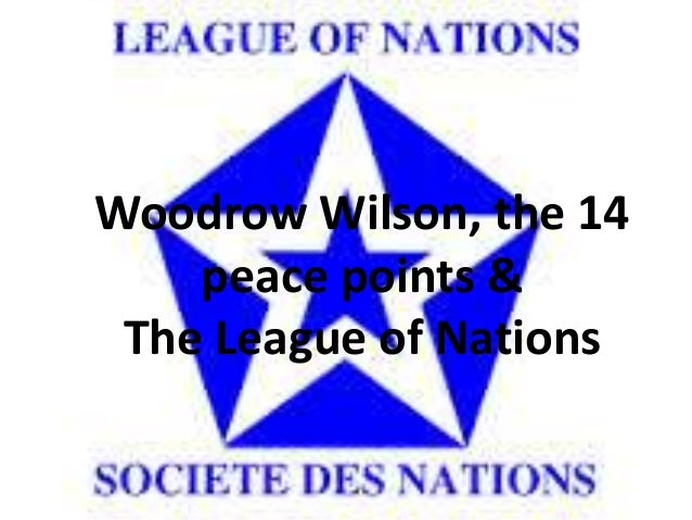 Wilson, the 14 points and the League of Nations