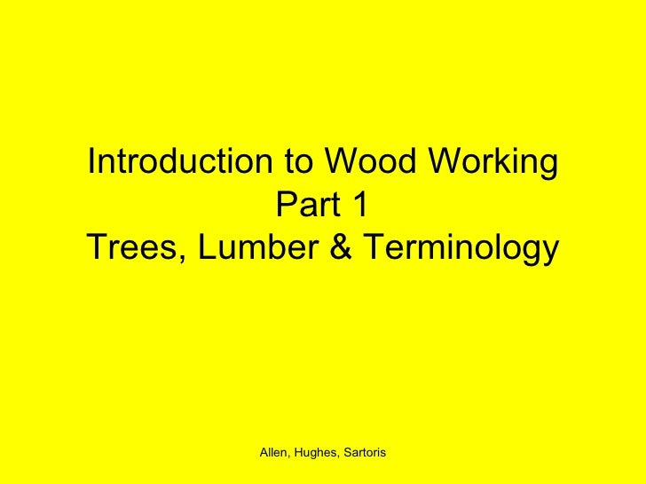 Introduction to Wood Working Part 1 Trees, Lumber & Terminology