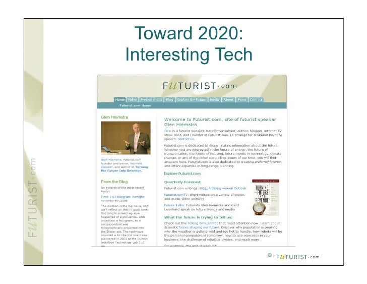 Toward 2020: Interesting Tech                        ©