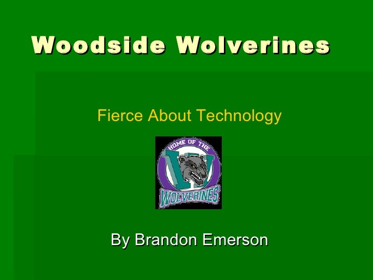 Woodside Wolverines By Brandon Emerson Fierce About Technology