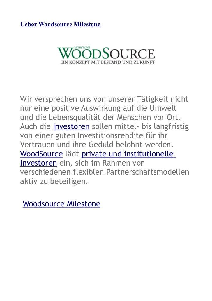 Ueber Woodsource MilestoneWir versprechen uns von unserer Tätigkeit nichtnur eine positive Auswirkung auf die Umweltund di...