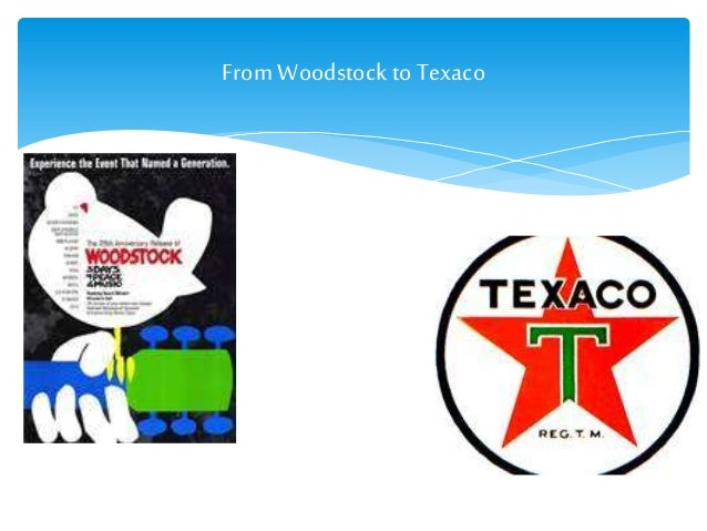 From Woodstock to Texaco