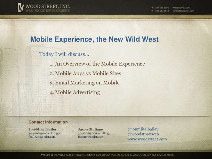 Mobile Experience, the New Wild West<br />Today I will discuss…<br />An Overview of the Mobile Experience<br />Mobile Apps...