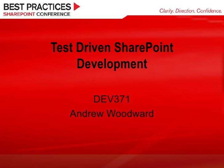 Test Driven SharePoint Development DEV371 Andrew Woodward