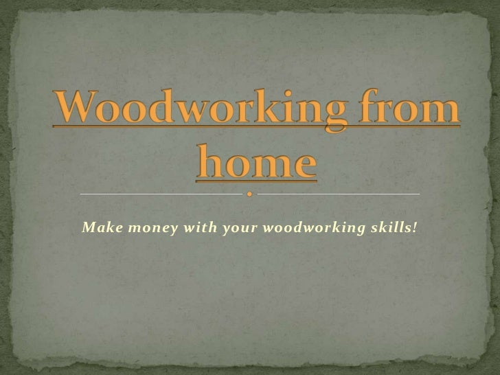 Make money with your woodworking skills!
