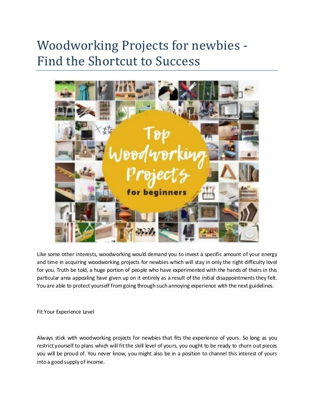 Woodworking Projects for newbies - Find the Shortcut to Success Like some other interests, woodworking would demand you to...