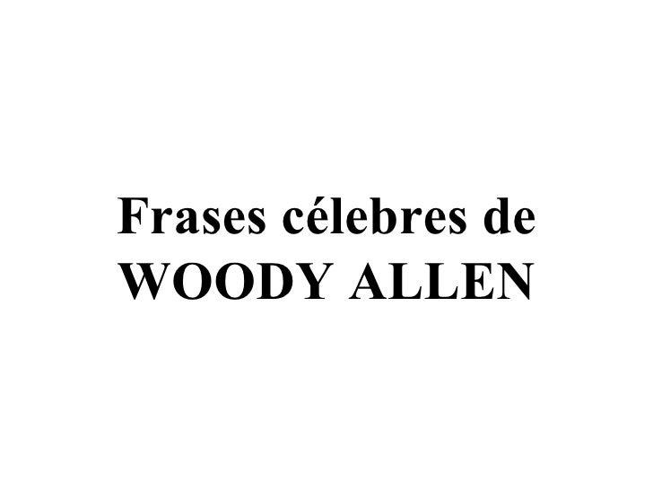 Frases célebres de WOODY ALLEN