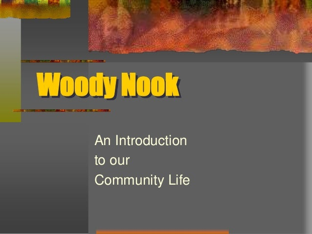 Woody Nook An Introduction to our Community Life