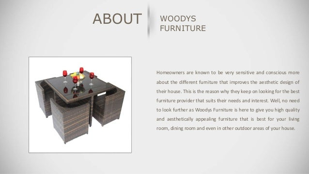 WOODYS EVERY HOME CAN AFFORD A LUXURY FURNITURE Www.woodysfurniture.in; 2.