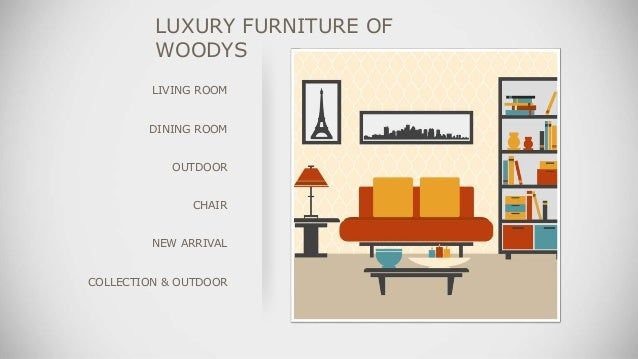 WHY WOODYS FURNITURE; 4.