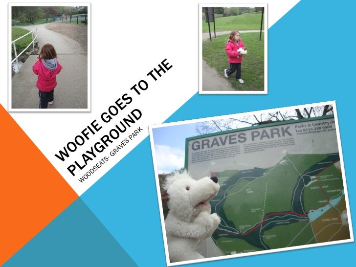 WOOFIE GOES TO THE PLAYGROUND WOODSEATS- GRAVES PARK
