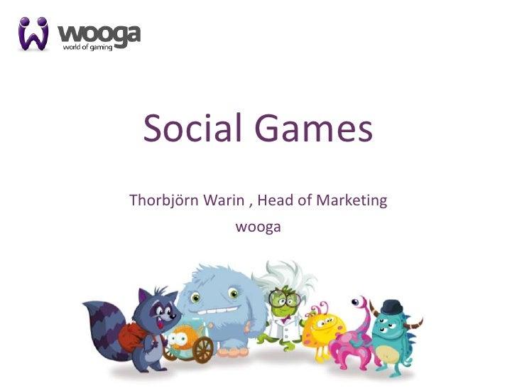 1<br />Social Games<br />ThorbjörnWarin , Head of Marketing<br />wooga<br />
