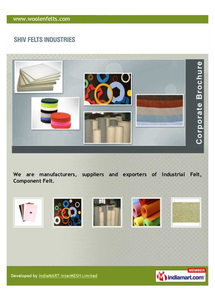 We are manufacturers,   suppliers and   exporters of   Industrial Felt,Component Felt.
