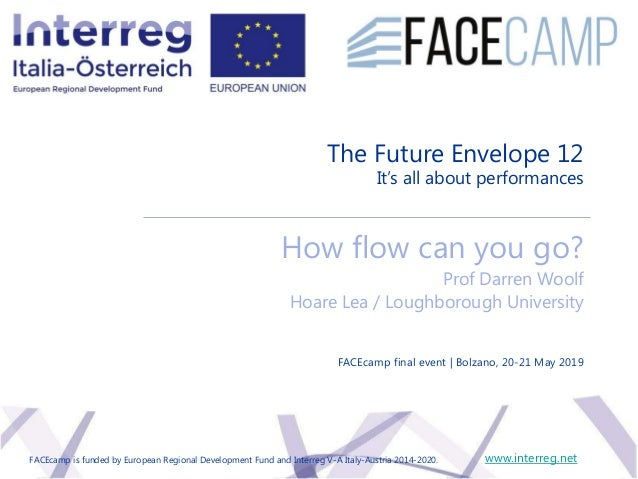 The Future Envelope 12 It's all about performances How flow can you go? Prof Darren Woolf Hoare Lea / Loughborough Univers...