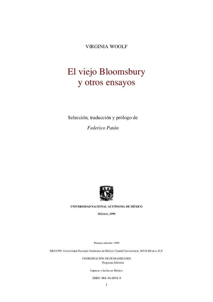 VIRGINIA WOOLF              El viejo Bloomsbury                 y otros ensayos              Selección, traducción y prólo...