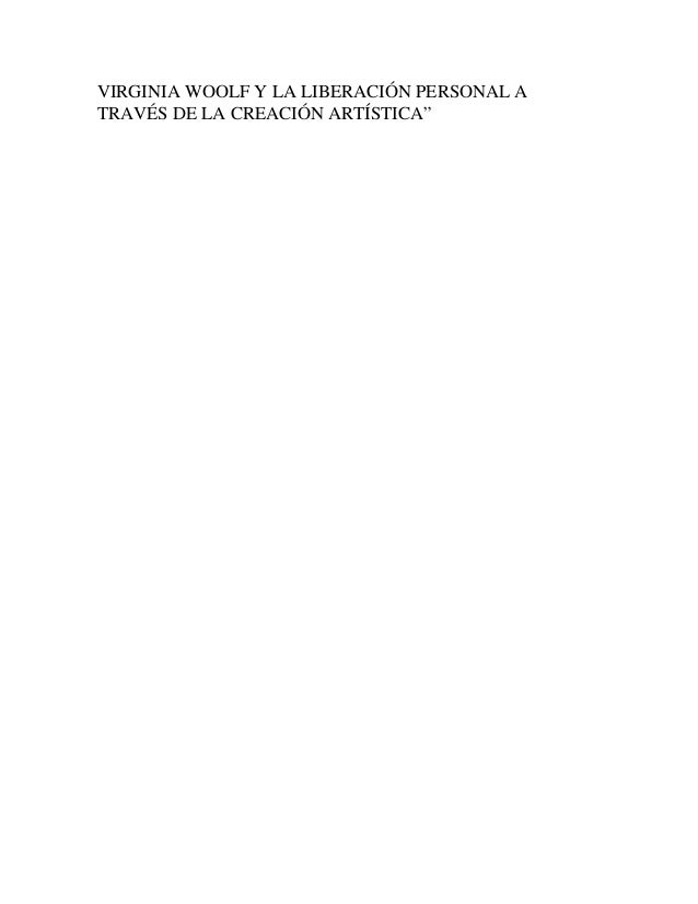 """VIRGINIA WOOLF Y LA LIBERACIÓN PERSONAL A TRAVÉS DE LA CREACIÓN ARTÍSTICA"""""""