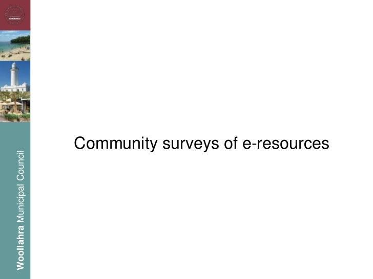 Community surveys of e-resourcesWoollahra Municipal Council