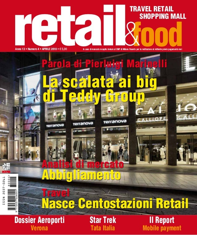 food TRAVEL RETAIL SHOPPING MALL retail&Anno 13 • Numero 4 • APRILE 2018 • € 5,00 In caso di mancato recapito inviare al C...