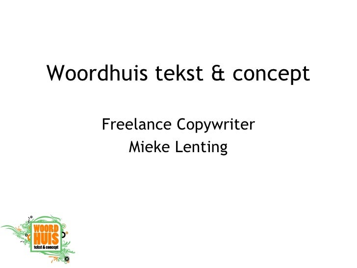Woordhuis tekst & concept Freelance Copywriter Mieke Lenting