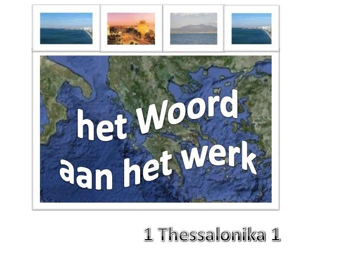 het Woord<br />aan het werk<br />1 Thessalonika 1<br />