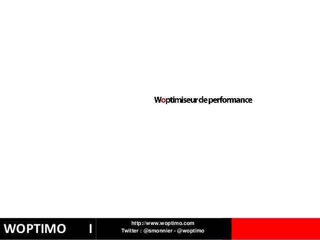 http://www.woptimo.comWOPTIMO   I   Twitter : @smonnier - @woptimo