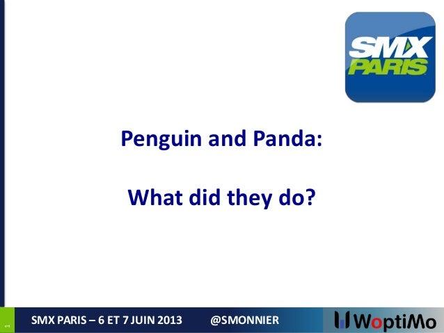 11SMX PARIS – 6 ET 7 JUIN 2013 @SMONNIERPenguin and Panda:What did they do?