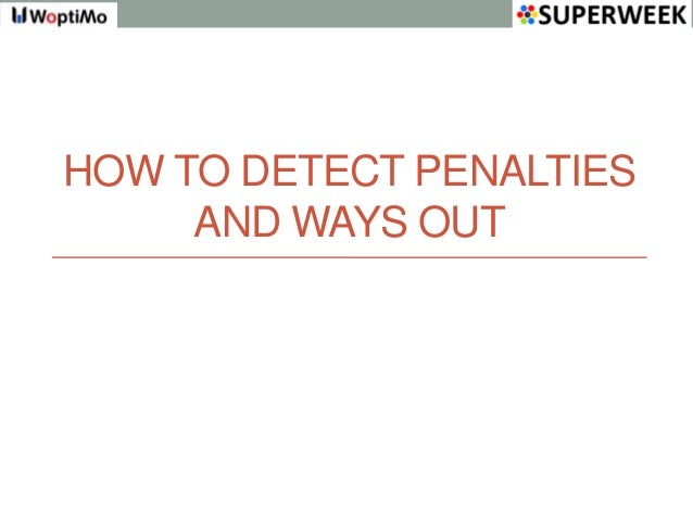 HOW TO DETECT PENALTIES     AND WAYS OUT