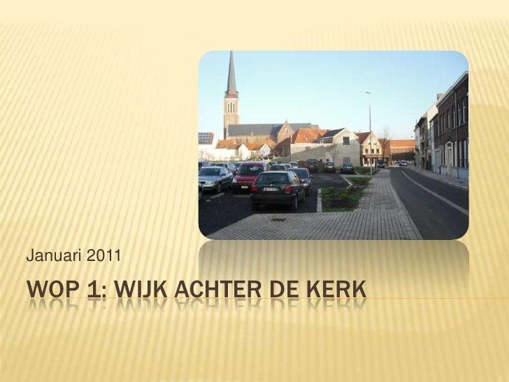 WOP 1: Wijk achter de kerk<br />Januari 2011<br />