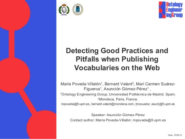 Detecting Good Practices and Pitfalls when Publishing Vocabularies on the Web María Poveda-Villalón1, Bernard Vatant2, Mar...