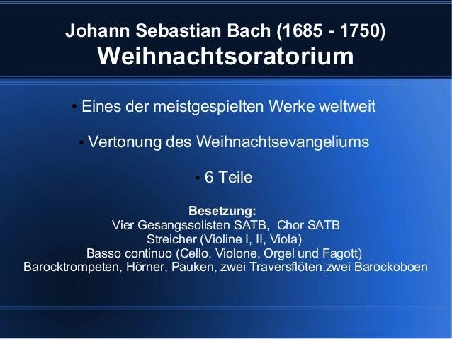 Johann Sebastian Bach (1685 - 1750)  Weihnachtsoratorium ●  Eines der meistgespielten Werke weltweit ●  Vertonung des Weih...