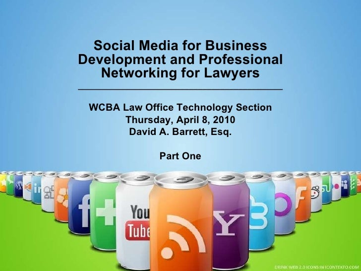 Social Media for Business Development and Professional Networking for Lawyers ____________________________________________...