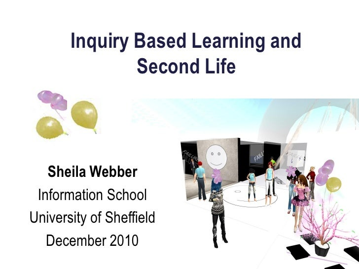 Inquiry Based Learning and Second Life