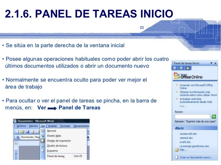 2.1.6. PANEL DE TAREAS INICIO <ul><li>Se sitúa en la parte derecha de la ventana inicial </li></ul><ul><li>Posee algunas o...