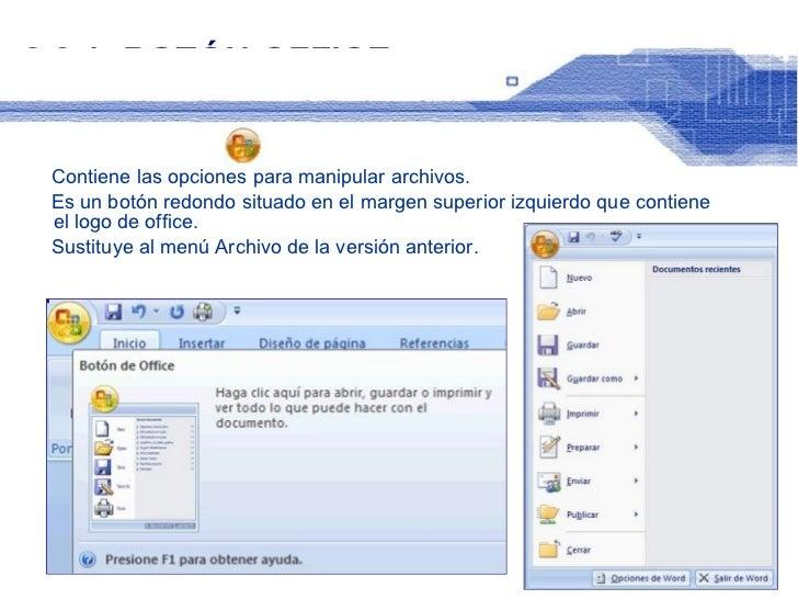 2.2.1. BOTÓN OFFICE <ul><li>BOTÓN OFFICE </li></ul><ul><li>Contiene las opciones para manipular archivos. </li></ul><ul><l...