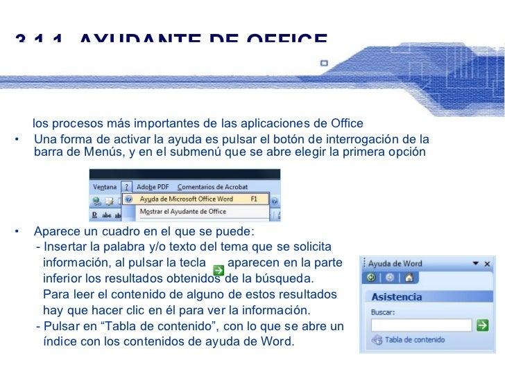 3.1.1. AYUDANTE DE OFFICE <ul><li>Permite   realizar consultas sobre cualquier tipo de información de </li></ul><ul><li>lo...