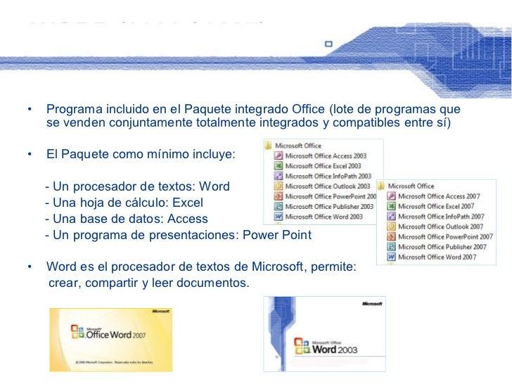 WORD (2003 / 2007) <ul><li>Programa incluido en el Paquete integrado Office (lote de programas que se venden conjuntamente...