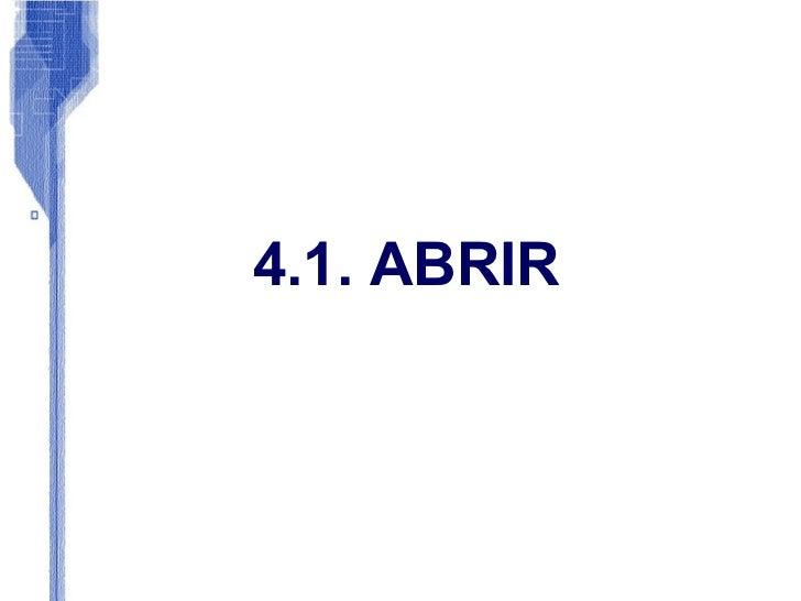 4.1. ABRIR