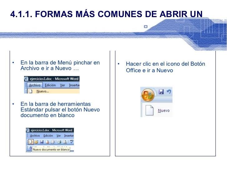 4.1.1. FORMAS MÁS COMUNES DE ABRIR UN DOCUMENTO NUEVO <ul><li>En Word 2003 </li></ul><ul><li>En la barra de Menú pinchar e...