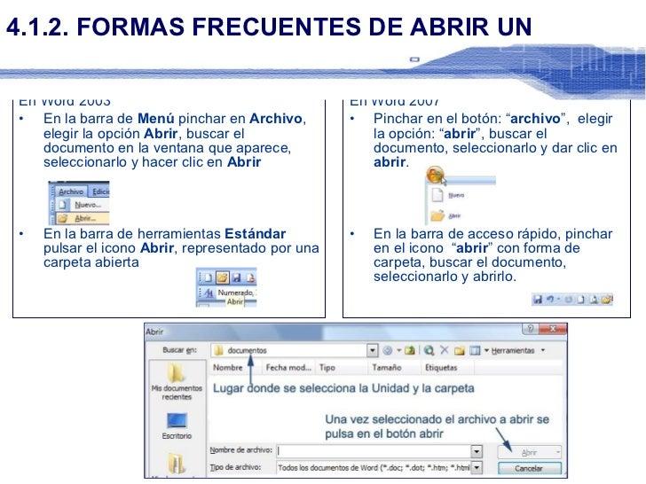 4.1.2. FORMAS FRECUENTES DE ABRIR UN DOCUMENTO PREEXISTENTE <ul><li>En Word 2003 </li></ul><ul><li>En la barra de  Menú  p...