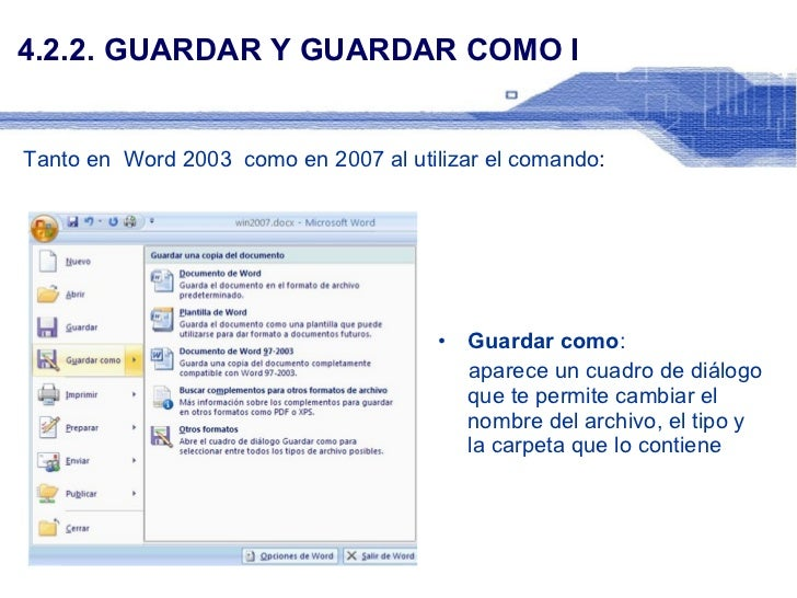 4.2.2. GUARDAR Y GUARDAR COMO I <ul><li>Guardar como :  </li></ul><ul><li>aparece un cuadro de diálogo que te permite camb...