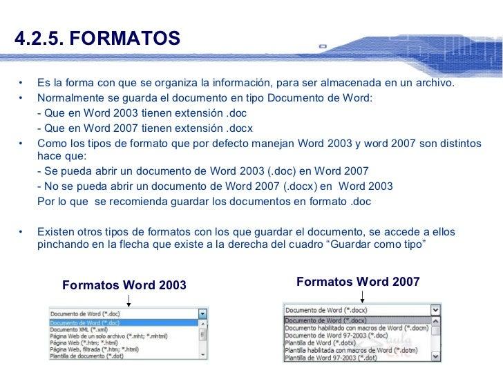 4.2.5. FORMATOS  <ul><li>Es la forma con que se organiza la información, para ser almacenada en un archivo. </li></ul><ul>...