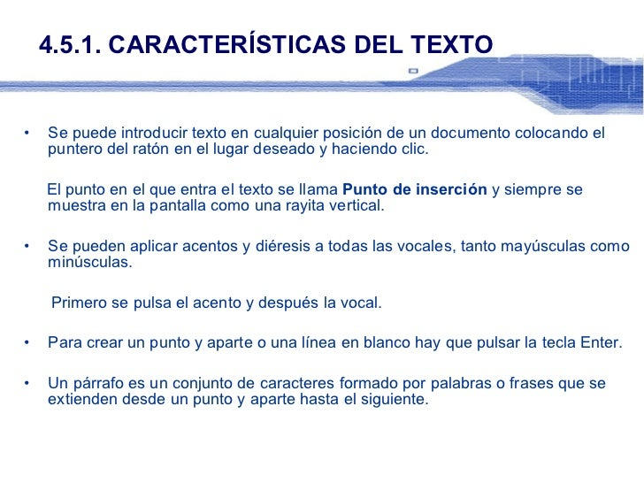 4.5.1. CARACTERÍSTICAS DEL TEXTO <ul><li>Se puede introducir texto en cualquier posición de un documento colocando el punt...