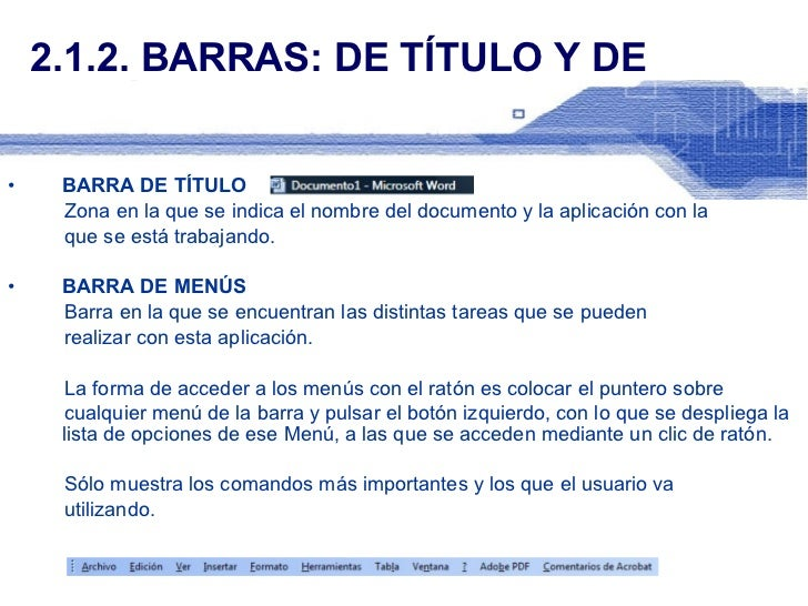 2.1.2. BARRAS: DE TÍTULO Y DE MENÚS <ul><li>BARRA DE TÍTULO </li></ul><ul><li>Zona en la que se indica el nombre del docum...