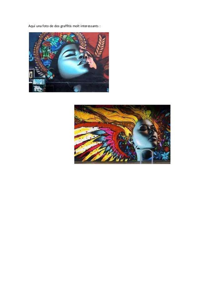 Aquí una foto de dos graffitis molt interessants :