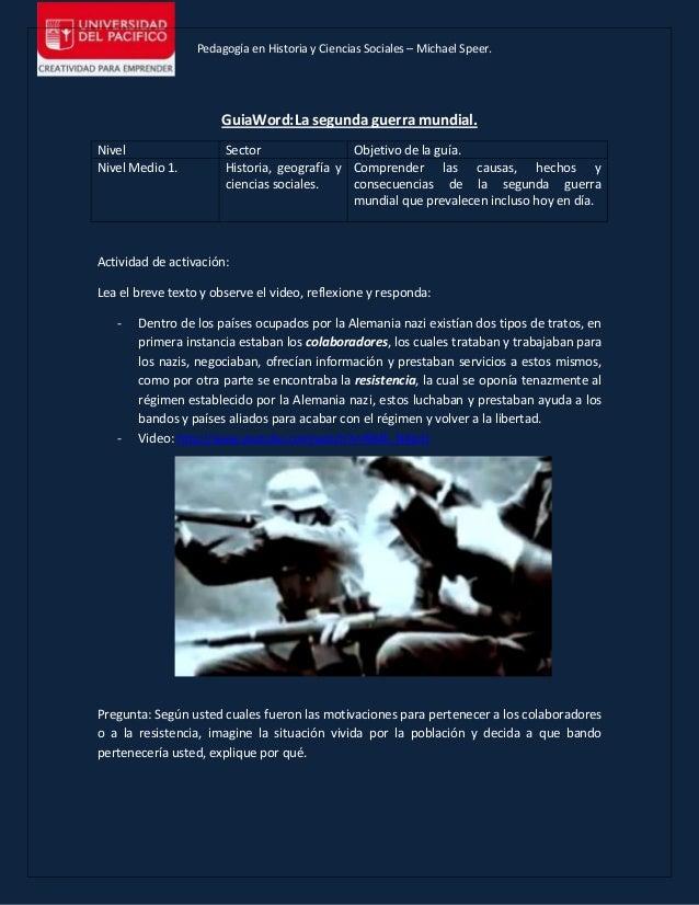 Pedagogía en Historia y Ciencias Sociales – Michael Speer. GuiaWord:La segunda guerra mundial. Nivel Sector Objetivo de la...